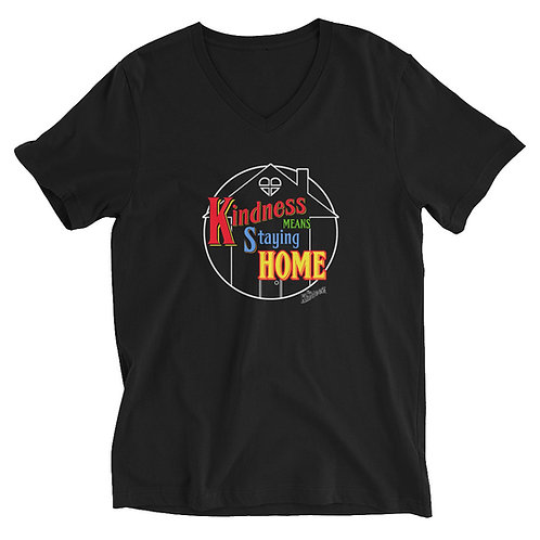 Kindness Means Staying Home - Full Color Unisex Short Sleeve V-Neck T-Shirt