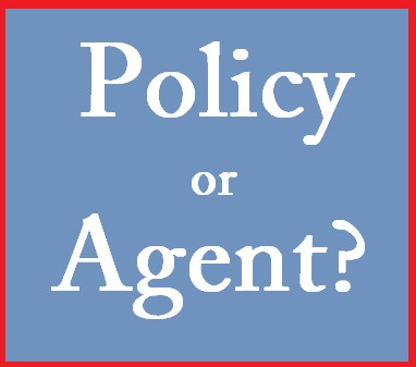 Are You Buying a Policy or An Agent?