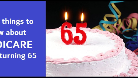 MEDICARE & TURNING 65