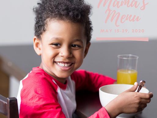 Mama's Menu: May 15-28, 2020