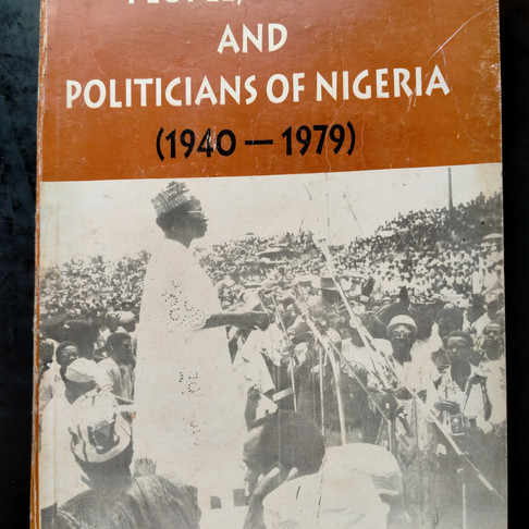 My 2-cents on 'People, Politics and Politicians of Nigeria (1940-1979)'