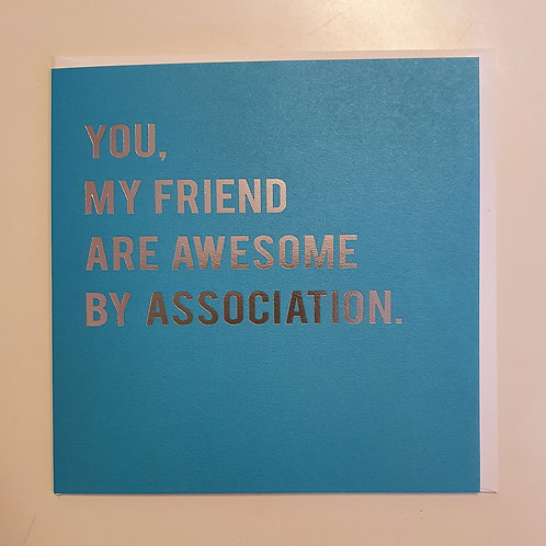 Friend - Awesome By Association