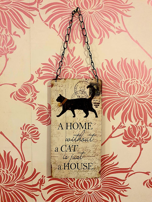 A Home Without A Cat Wooden Sign