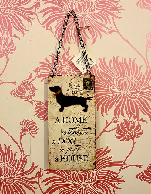 A Home Without A Dog Wooden Sign
