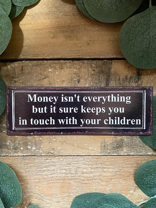 Money Isn't Everything Magnet