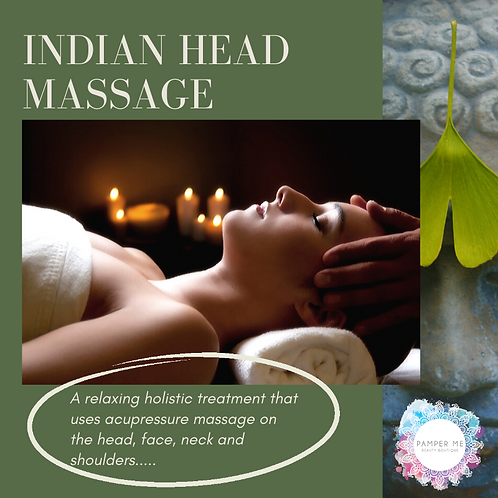 Indian Head Massage, 30 mins