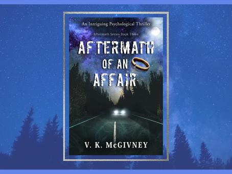 Aftermath of an Affair - A new novel from V.K. McGivney