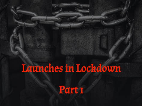 Launches in Lockdown – Part 1