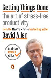 "David Allen's ""Getting Things Done"" - My Favorite Productivity Book"