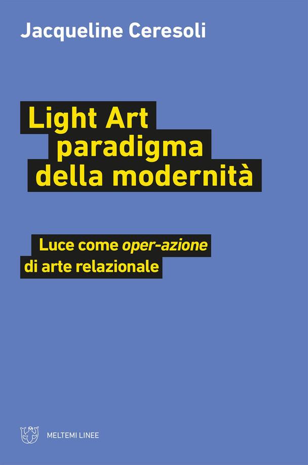 LIGHT ART PARADIGMA MODERNITA'