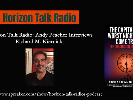 Richard M. Kiernicki Interview on Horizon Talk Radio with Andy Peacher