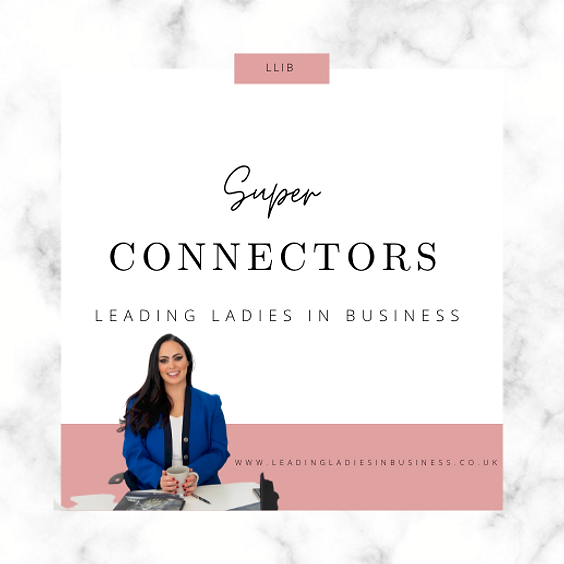 Leading Ladies In Business Networking - Super Connectors