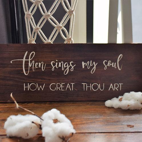 'Then sings my soul'