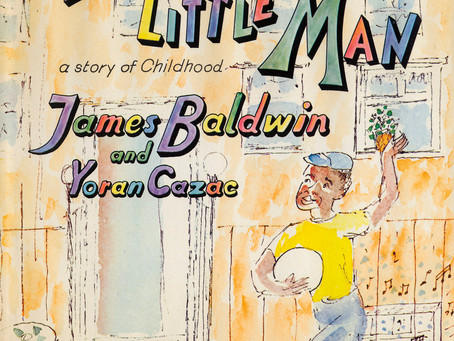 Uncovered: James Baldwin's Little Man, Little Man