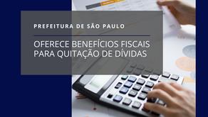 Prefeitura de São Paulo oferece benefícios fiscais para quitação de dívidas