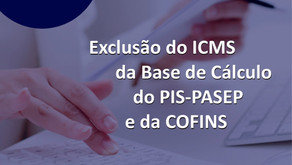 Exclusão do ICMS da Base de Cálculo do PIS-PASEP e da COFINS