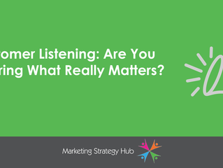 Customer Listening: Are You Hearing What Really Matters?