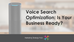 Voice Search Optimization: Is Your Business Ready?