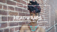 3 Reasons Why a Head Wrap is the Perfect Summer Accessory