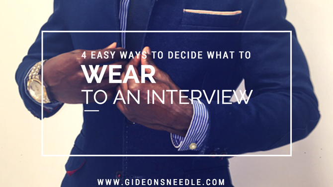 4 Easy Ways to Decide What to Wear to an Interview