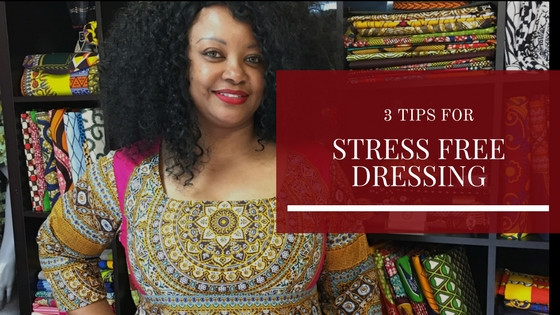 3 Tips for Stress Free Dressing