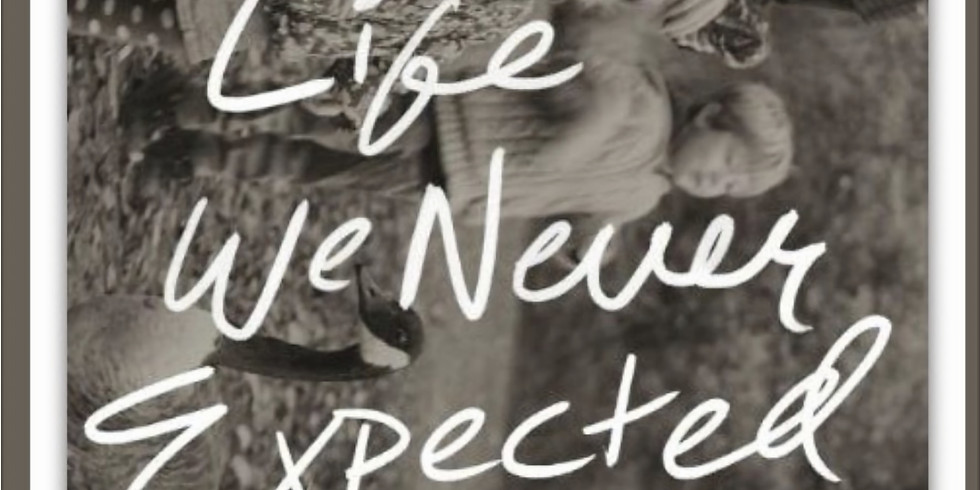 Support Group #1/Book Club: The Life We Never Expected-via Zoom