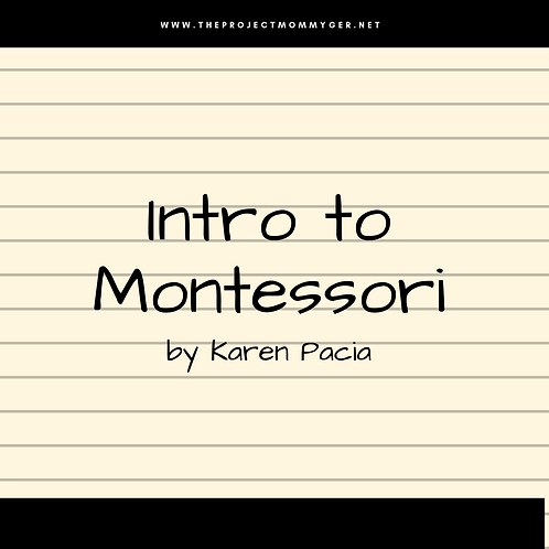 Intro to Montessori by Karen Pacia
