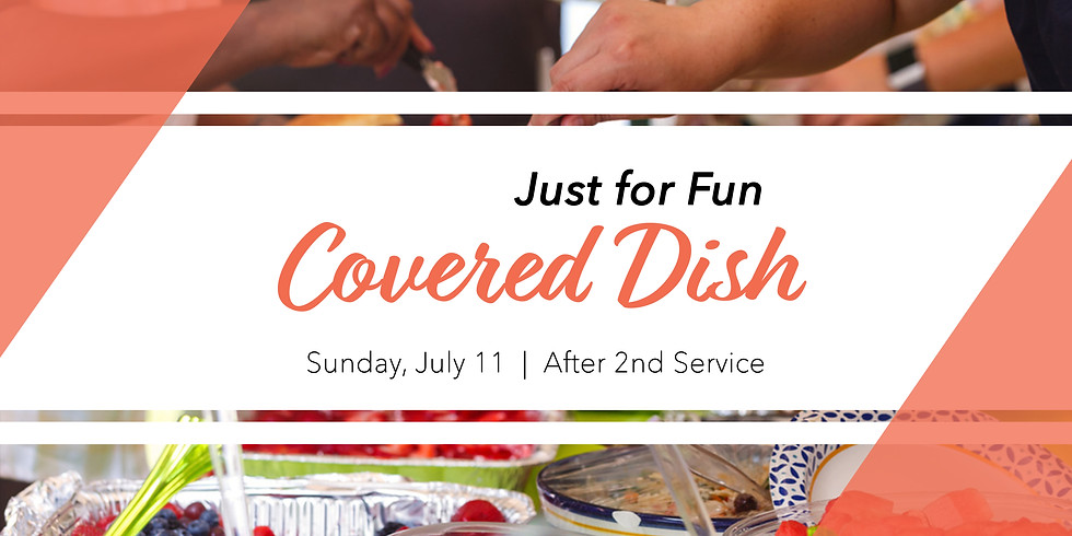 """""""Just for Fun"""" Covered Dish"""