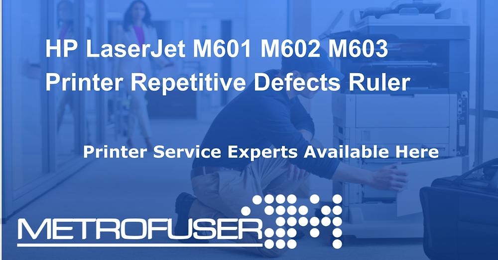 HP LaserJet M601 M602 M603 Printer Repetitive Defects Ruler
