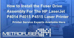 Installation Instructions of the Fuser Drive / Swing Plate For The HP LaserJet P4014 P4015 P4515 Laser Printers RC2-2432.
