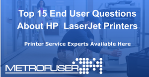 Top 15 End User Questions About HP LaserJet Printers