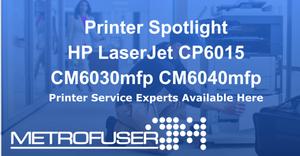 Printer Spotlight HP LaserJet CP6015 CM6030mfp CM6040mfp Series