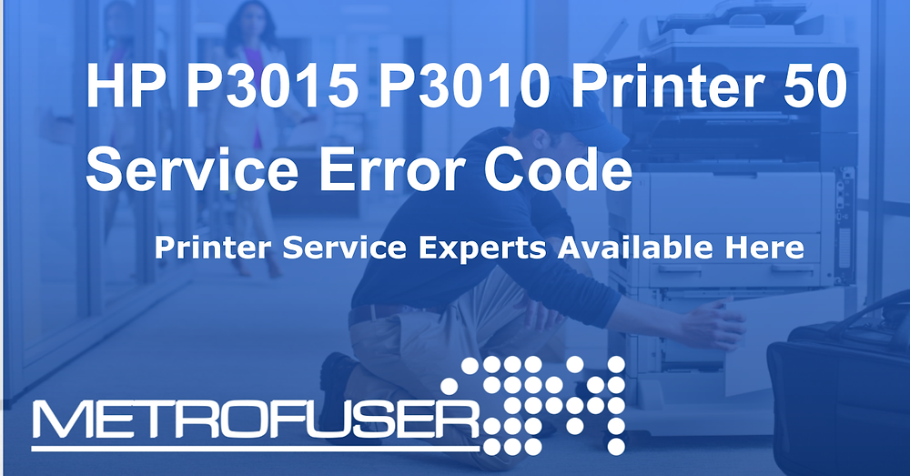 HP P3015 P3010 Printer 50 Service Error Code