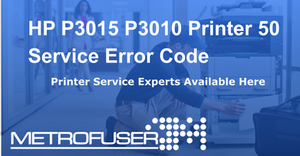 HP P3015 P3010 Printer 50 Service Error Code