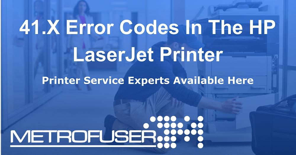 41.X Error Codes In The HP LaserJet Printer