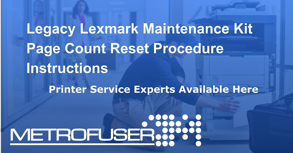 Legacy Lexmark Laser Printer Maintenance Kit Page Count Reset Procedure Instructions
