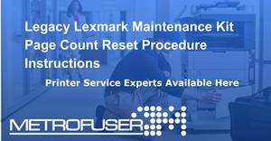 Legacy Lexmark Laser Printer Maintenance Kit Page Count Reset Procedure Instructions