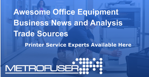 Awesome Office Equipment Business News and Analysis Trade Sources