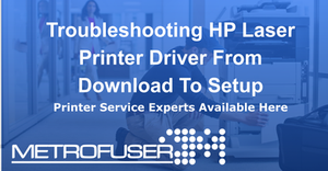 Troubleshooting HP Laser Printer Driver From Download To Setup