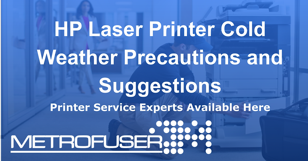 HP Laser Printer Cold Weather Precautions and Suggestions