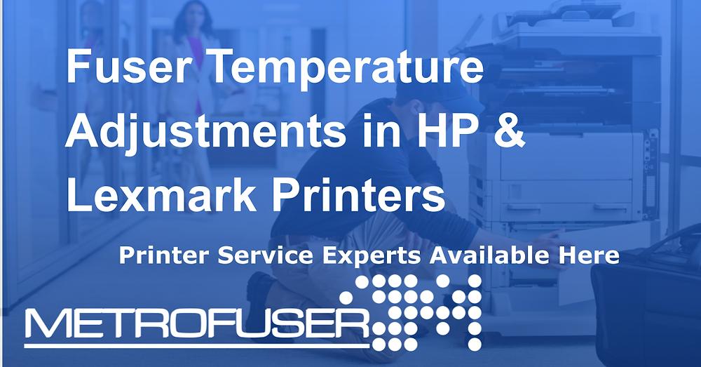 Fuser Temperature Adjustments in HP & Lexmark Printers