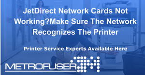 JetDirect Network Cards Not  Working?Make Sure The Network Recognizes The Printer