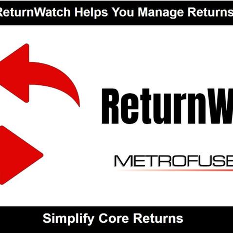Metrofuser Develops ReturnWatch Program To Help Companies Manage Advance Exchange Core Returns