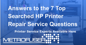 Answers to the 7 Top Searched HP Printer Repair Service Questions