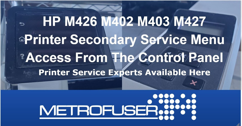 HP M426 M402 M403 M427 Printer Secondary Service Menu Access From The Touch Screen Control Panel