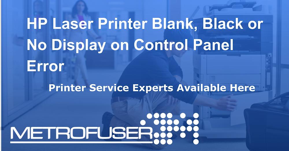 HP Laser Printer Blank, Black or No Display on Control Panel Error