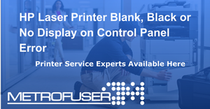 HP Laser Printer Blank, Black or No Display on Control Panel Error
