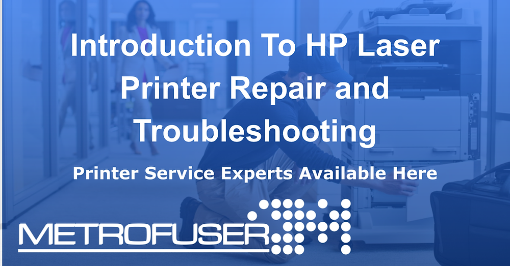 Introduction To HP Laser Printer Repair and Troubleshooting