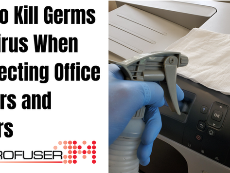 How To Kill Germs and Viruses Like COVID 19 By Disinfecting Office Printers and Copiers VIDEO