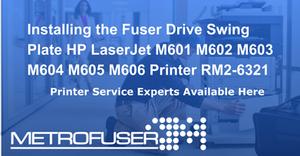 Installing the Fuser Drive Swing Plate HP LaserJet M601 M602 M603 M604 M605 M606 Printer RM2-6321